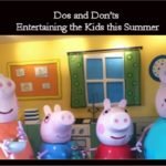 Entertaining the Kids this Summer Dos and Don'ts List
