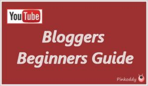 YouTube: Bloggers Beginners Guide