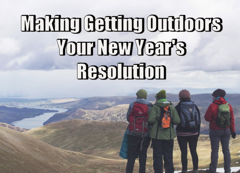Make Getting Outdoors Your New Year's Resolution